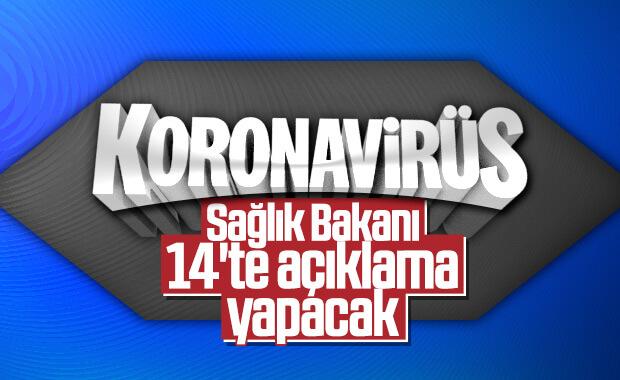Sağlık Bakanı koronavirüsle ilgili açıklama yapacak